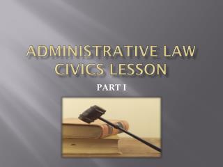 Administrative law Civics lesson