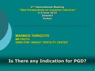 "MARINOS TSIRIGOTIS MD.FRCOG DIRECTOR ""AKESO"" FERTILITY CENTER"