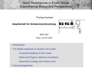 Giant Resonances in Exotic Nuclei Experimental Status and Perspectives