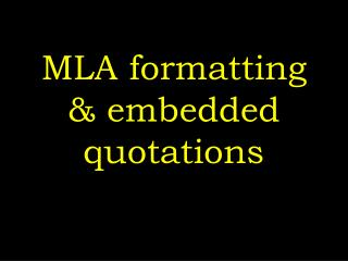 MLA formatting & embedded quotations