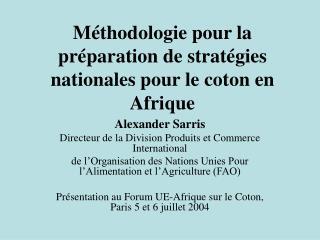 Méthodologie pour la préparation de stratégies nationales pour le coton en Afrique