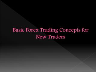 Basic forex trading concepts for new traders