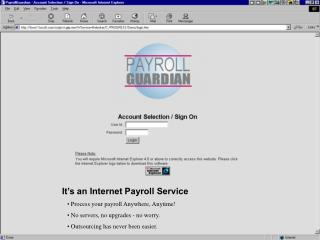 It's an Internet Payroll Service  Process your payroll Anywhere, Anytime!