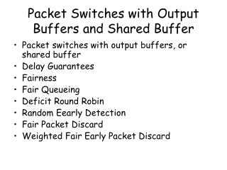 Packet Switches with Output Buffers and Shared Buffer
