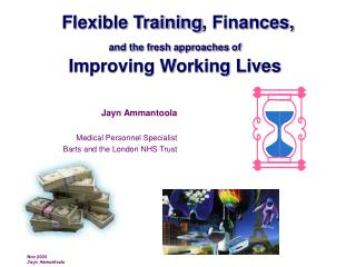 Flexible Training , Finances,  and the fresh approaches of Improving Working Lives