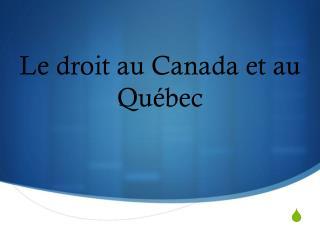 Le droit au Canada et au Québec
