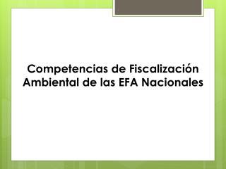 Competencias de Fiscalización Ambiental de las EFA Nacionales