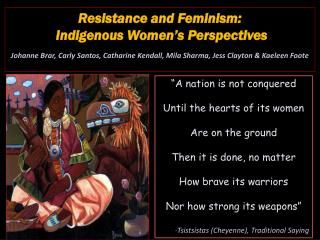 Resistance and Feminism:   Indigenous Women's Perspectives