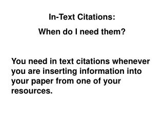In-Text Citations:  When do I need them?