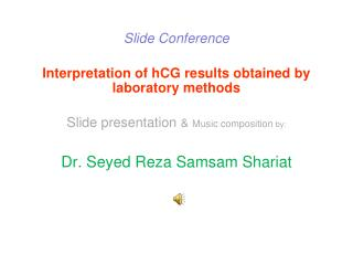 Slide Conference  Interpretation of hCG results obtained by laboratory methods  Slide presentation  Music composition by
