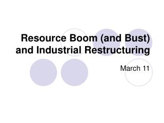 Resource Boom (and Bust) and Industrial Restructuring