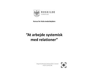 """Kursus for klub-medarbejdere """"At arbejde systemisk  med relationer"""""""