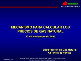 MECANISMO PARA CALCULAR LOS  PRECIOS DE GAS NATURAL