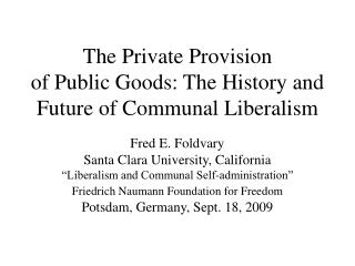 The Private Provision  of Public Goods: The History and Future of Communal Liberalism