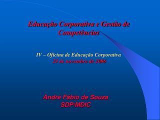 Educação Corporativa e Gestão de Competências IV – Oficina de Educação Corporativa