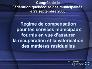 12 décembre 2002 : adoption de la Loi 102 par l'Assemblée nationale qui modifie la LQE :