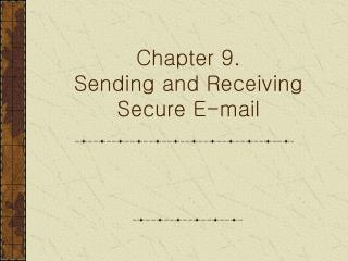 Chapter 9. Sending and Receiving Secure E-mail