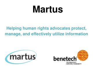 Martus  Helping human rights advocates protect, manage, and effectively utilize information