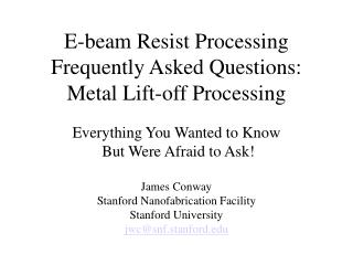 E-beam Resist Processing  Frequently Asked Questions: Metal Lift-off Processing