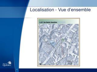 Localisation - Vue d�ensemble