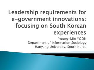 Leadership requirements for e-government innovations: focusing on South Korean experiences