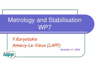 Metrology and Stabilisation WP7