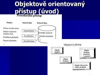 Objektově orientovaný přístup  (úvod)