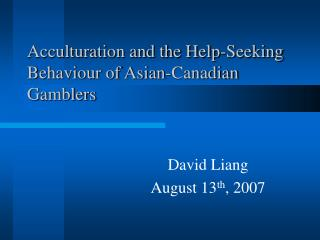 Acculturation and the Help-Seeking Behaviour of Asian-Canadian Gamblers