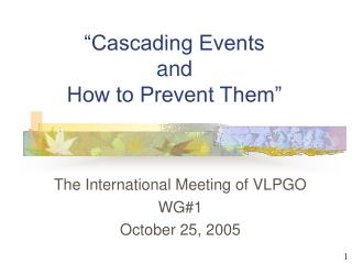 """Cascading Events and  How to Prevent Them"""