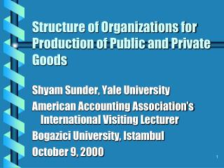 Structure of Organizations for Production of Public and Private Goods