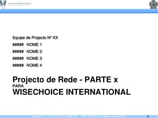 Projecto de Rede - PARTE x PARA WISECHOICE INTERNATIONAL