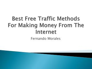 Best Free Traffic Methods For Generating Income On The Inter