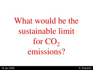 What would be the sustainable limit for CO 2  emissions?