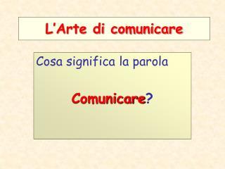 L�Arte di comunicare