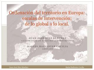 Ordenación del territorio en Europa: escalas de intervención;  de lo global a lo local.