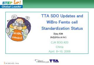 TTA SDO Updates  and WiBro Femto cell Standardization Status