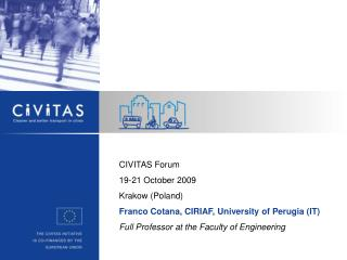 CIVITAS Forum 19-21 October 2009 Krakow (Poland) Franco Cotana, CIRIAF, University of Perugia (IT)