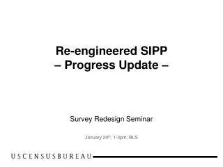 Re-engineered SIPP  – Progress Update –