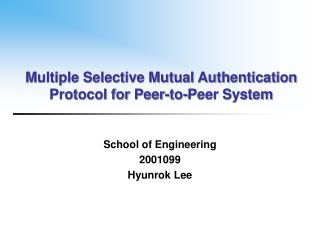 Multiple Selective Mutual Authentication Protocol for Peer-to-Peer System