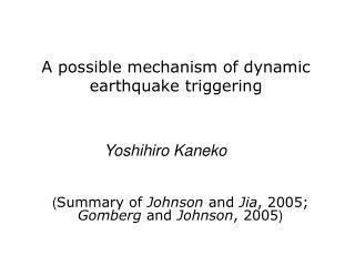 A possible mechanism of dynamic earthquake triggering
