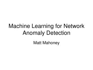 Machine Learning for Network Anomaly Detection