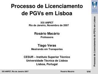Processo de Licenciamento de PGVs em Lisboa XXI ANPET Rio de Janeiro, Novembro de 2007