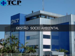 GESTÃO  SOCIO AMBIENTAL