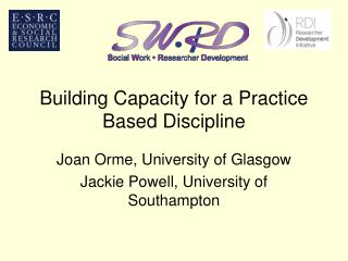 Building Capacity for a Practice Based Discipline