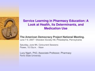 Service Learning in Pharmacy Education: A Look at Health, its Determinants, and Medication Use