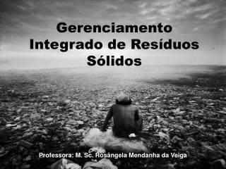 Professora: M. Sc. Rosângela Mendanha da Veiga