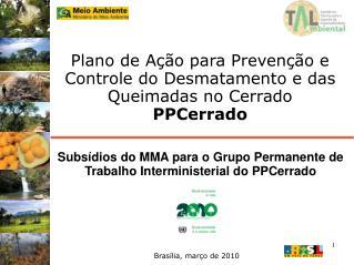 Plano de Ação para Prevenção e Controle do Desmatamento e das Queimadas no Cerrado PPCerrado