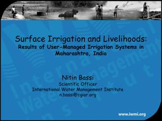 Nitin Bassi Scientific Officer International Water Management Institute n.bassi@cgiar