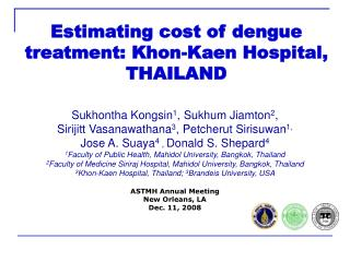 Estimating cost of  dengue treatment: Khon-Kaen Hospital, THAILAND