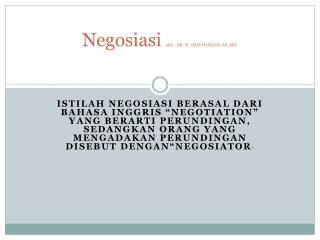 Negosiasi  oleh : DR. M. AMIR HAMZAH, SH.,MH.